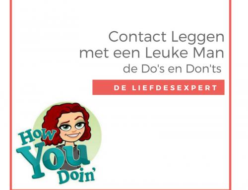 Contact Leggen met een Leuke Man: de Do's en Don'ts