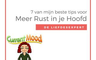 Wil jij meer Rust in je Hoofd? LiefdesExpert Vicky Kwaaitaal geeft je 7 van haar beste tips.