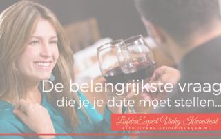 Liefdesexpert en datingcoach vicky kwaaitaal helpt je met je verwachtingen tijdens het daten en vertelt je welke vraag je je date moet stellen