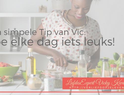Simpele Tip: Doe elke dag iets leuks!