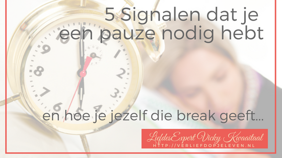 Hoe geef je jezelf een break? Liefdescoach Vicky Kwaaitaal geeft je tips om jezelf een break te geven.