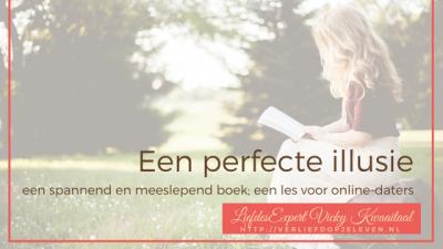 Liefdescoach Vicky Kwaaitaal boekrecensie Perfecte illusie van Annette van Luyk over catfishing en online daten